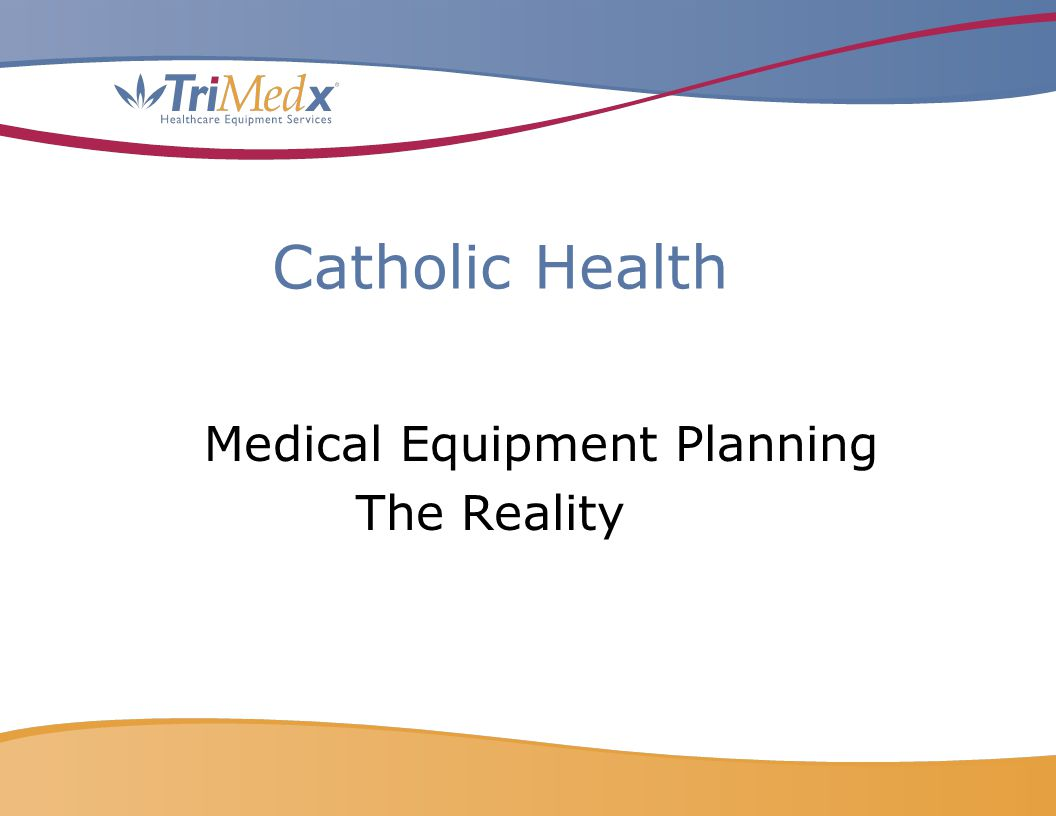 Catholic Health Medical Equipment Planning The Reality