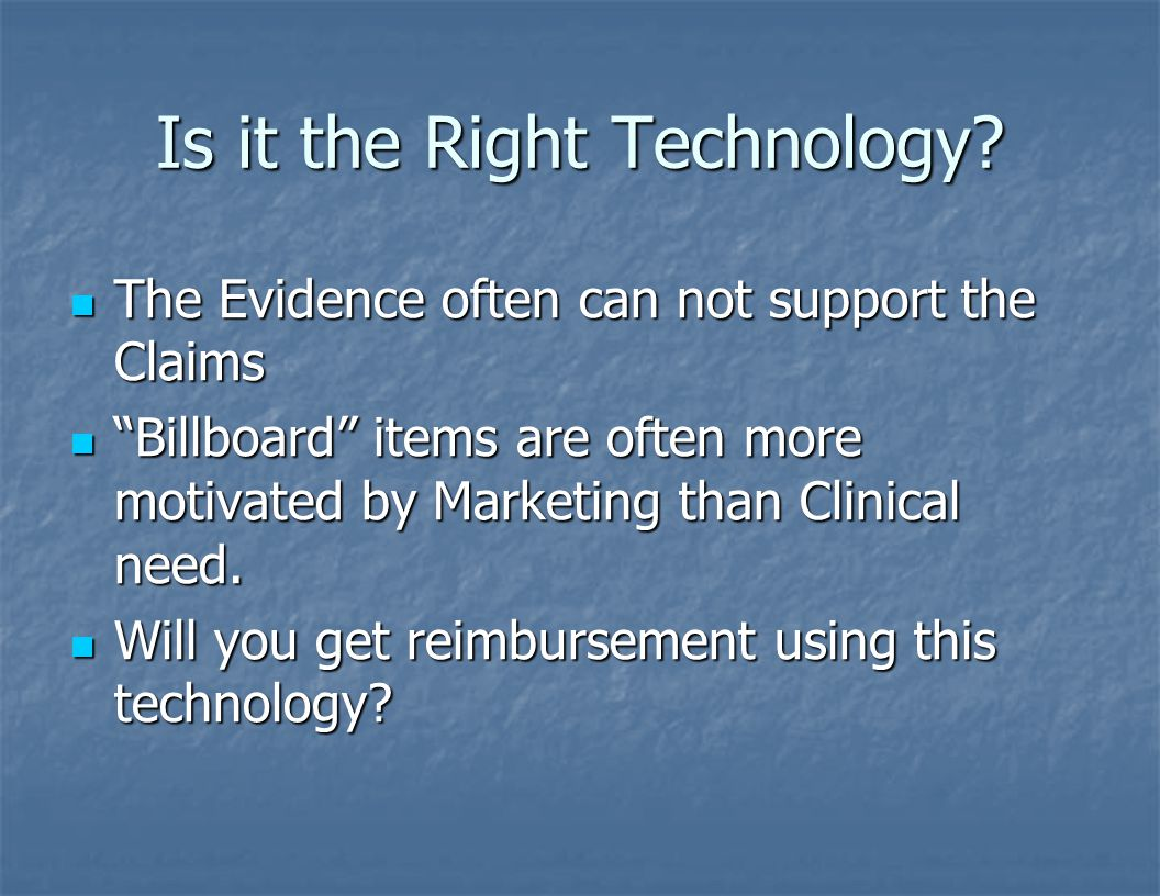 Is it the Right Technology