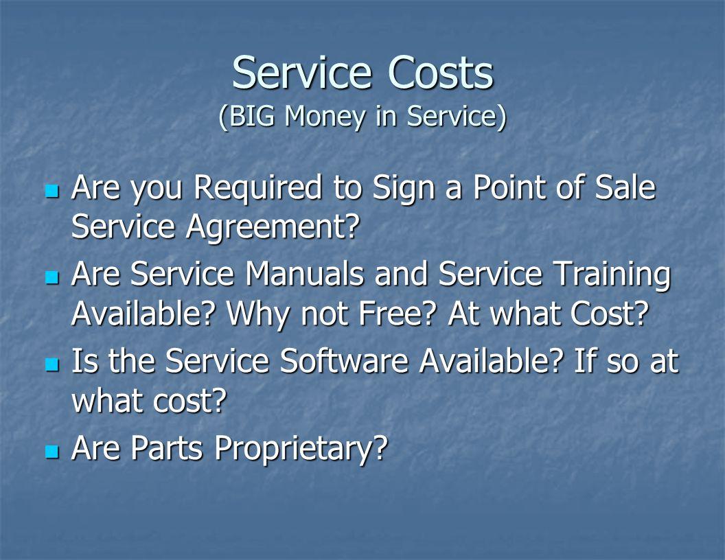 Service Costs (BIG Money in Service)