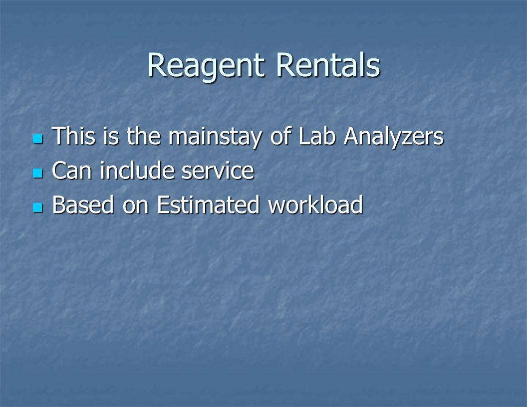 Reagent Rentals This is the mainstay of Lab Analyzers