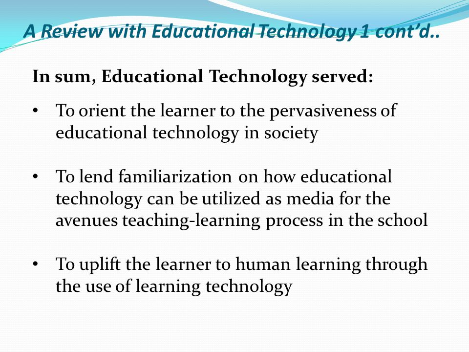 A Review with Educational Technology 1 cont'd..