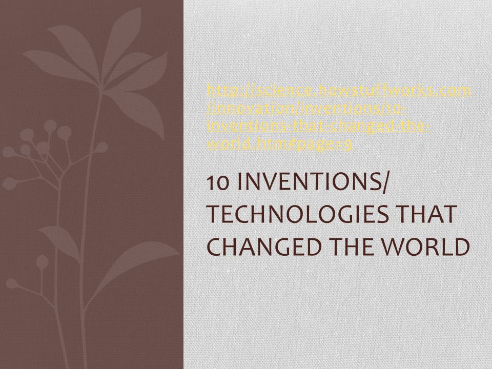 10 Inventions/ Technologies that Changed the World