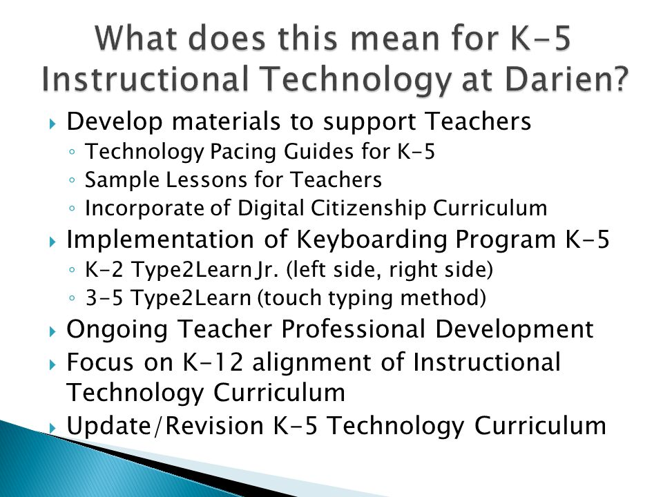 What does this mean for K-5 Instructional Technology at Darien