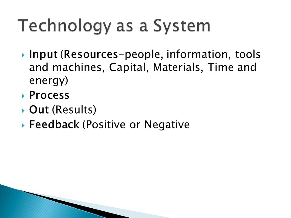 Technology as a System Input (Resources-people, information, tools and machines, Capital, Materials, Time and energy)