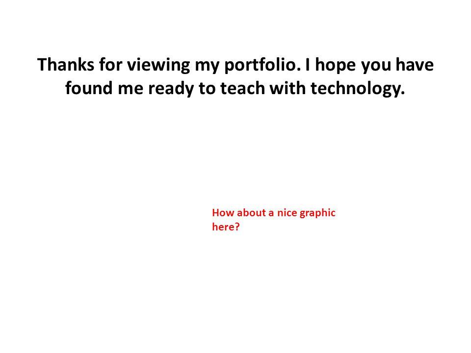 Thanks for viewing my portfolio