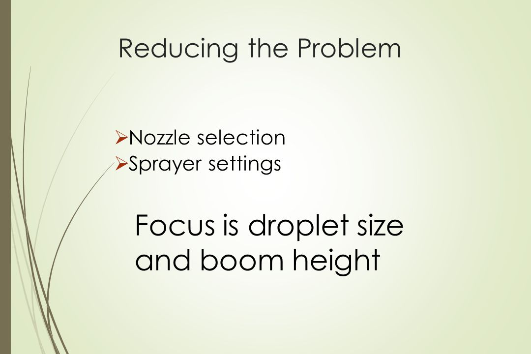 Focus is droplet size and boom height