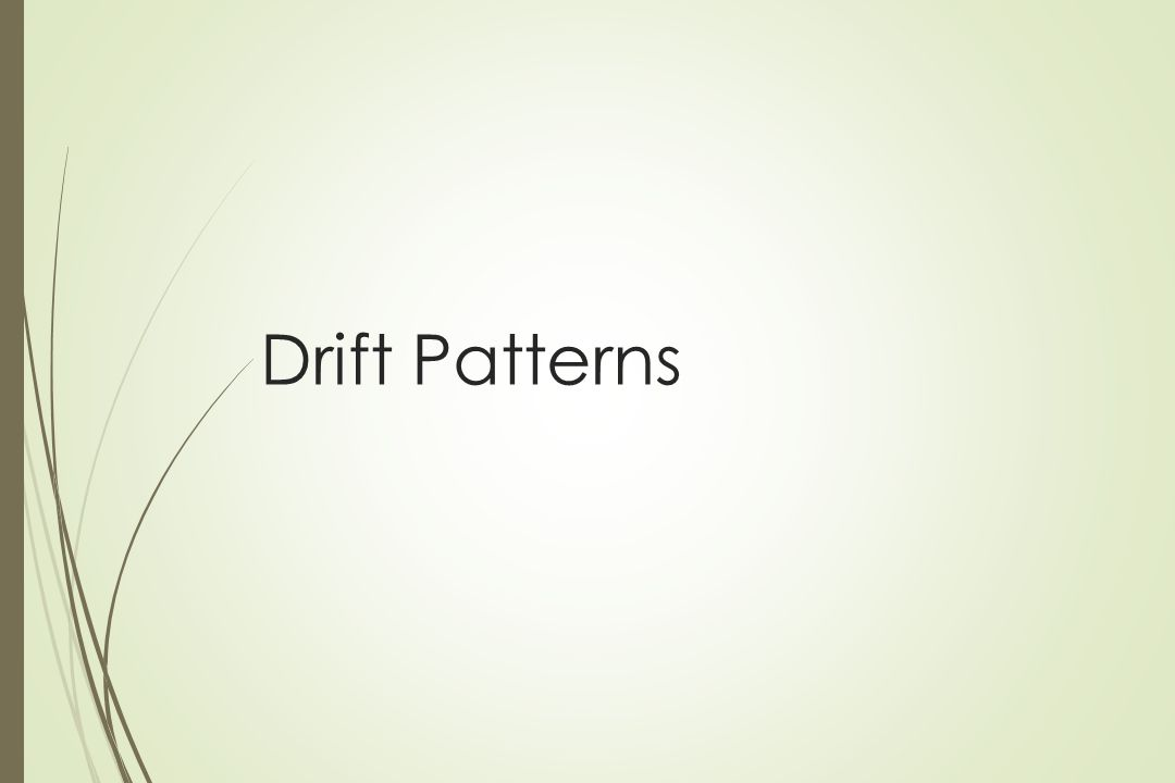 Drift Patterns