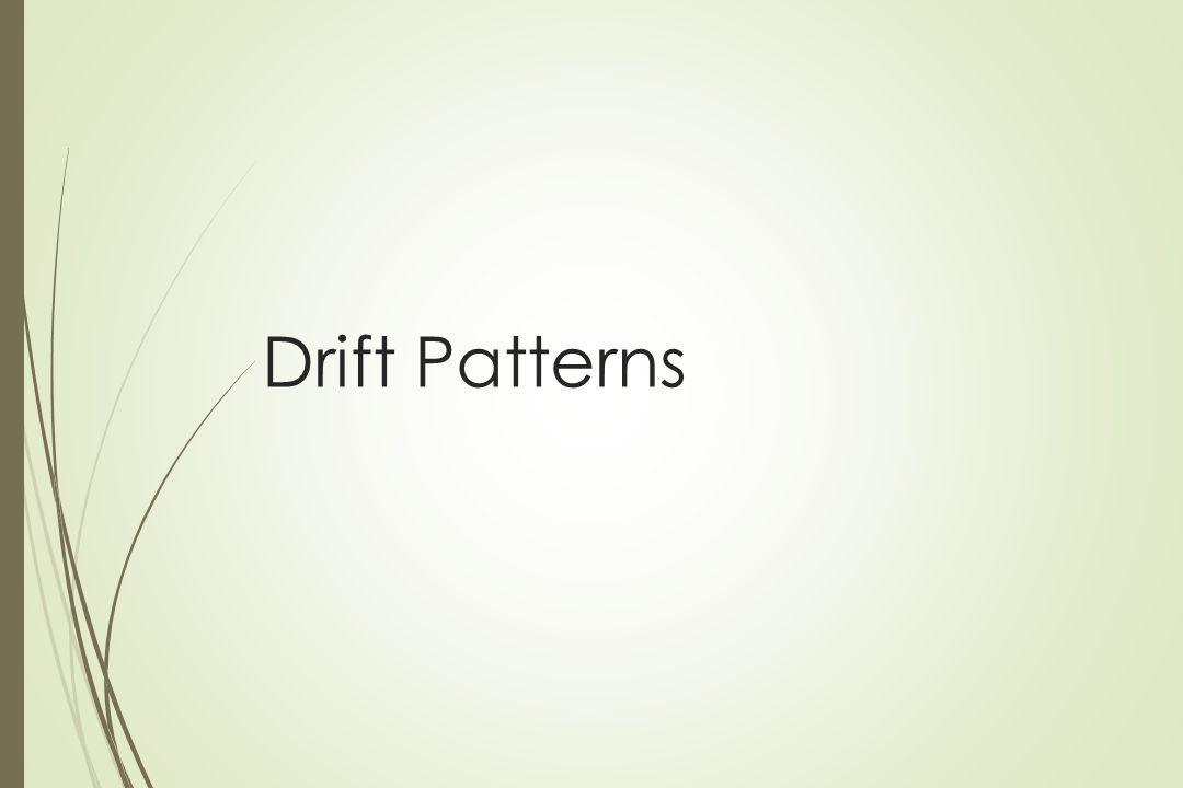 Drift Patterns