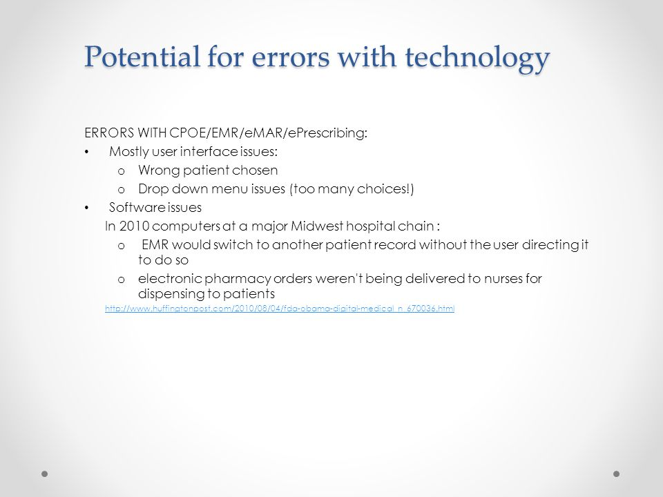 Potential for errors with technology