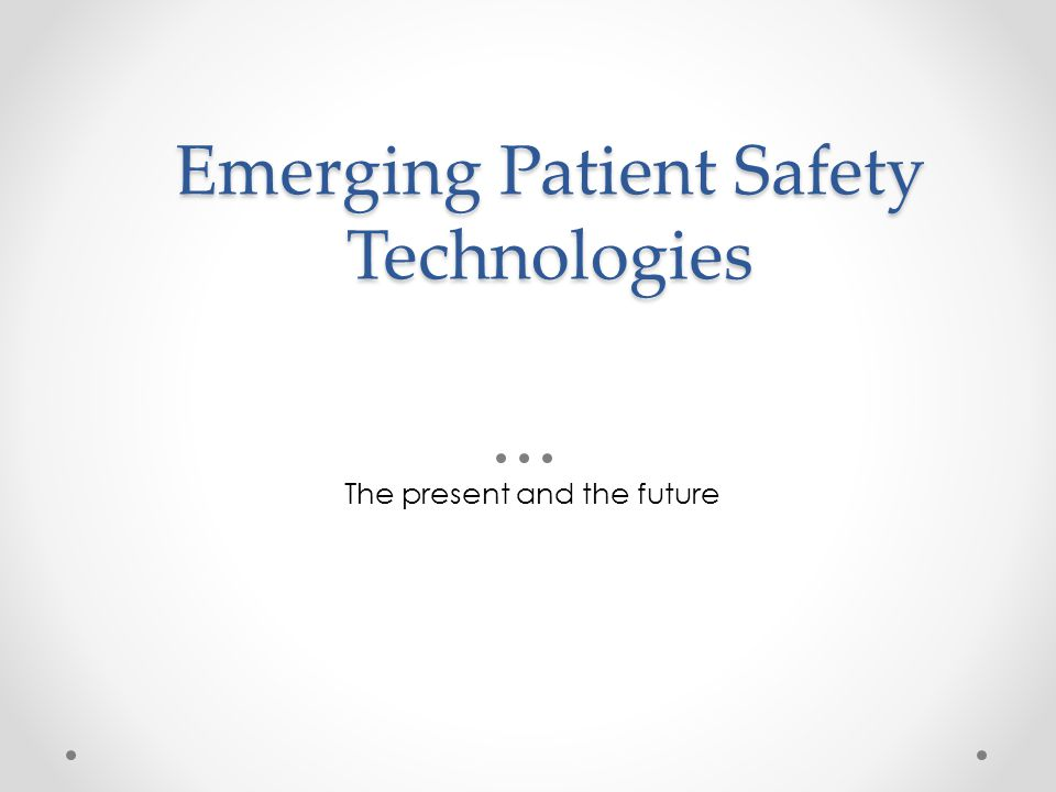 Emerging Patient Safety Technologies
