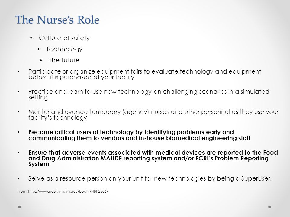 The Nurse's Role Culture of safety Technology The future