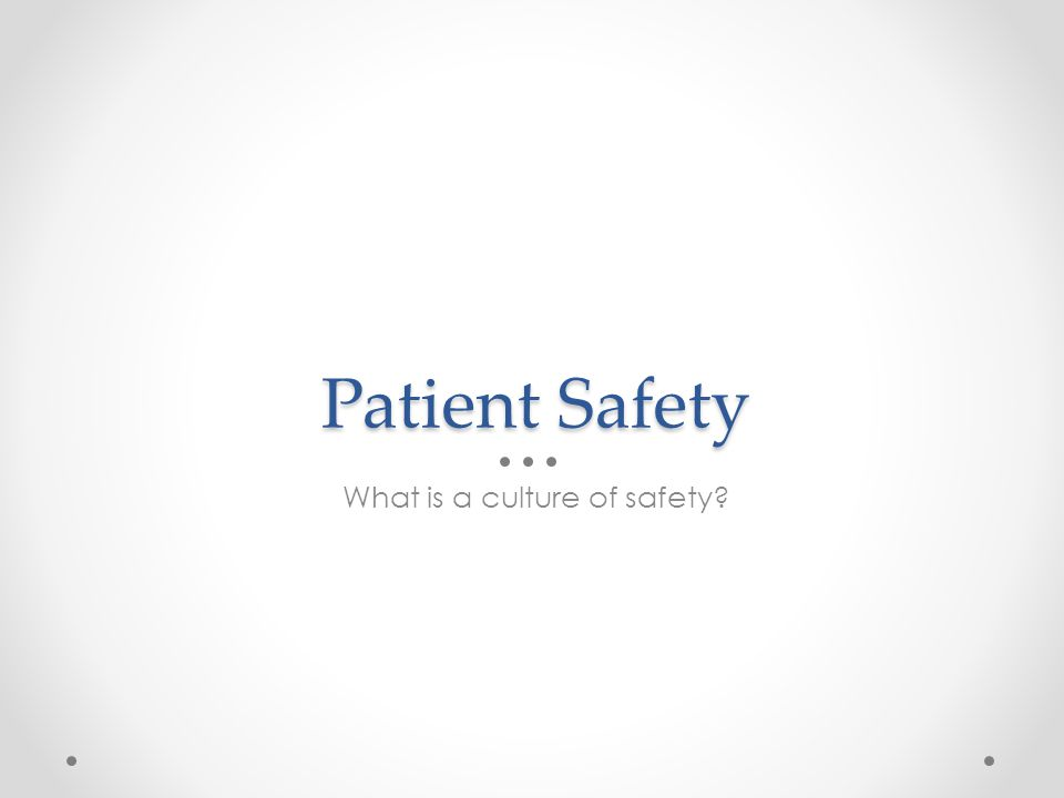 What is a culture of safety