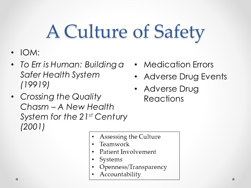 A Culture of Safety IOM: