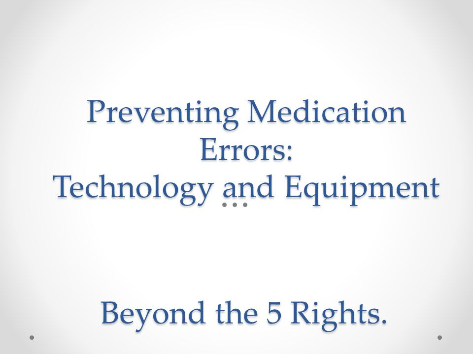 Preventing Medication Errors: Technology and Equipment