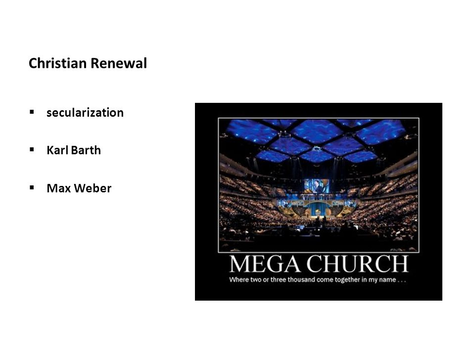 Christian Renewal secularization Karl Barth Max Weber