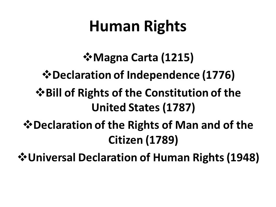 Human Rights Magna Carta (1215) Declaration of Independence (1776)