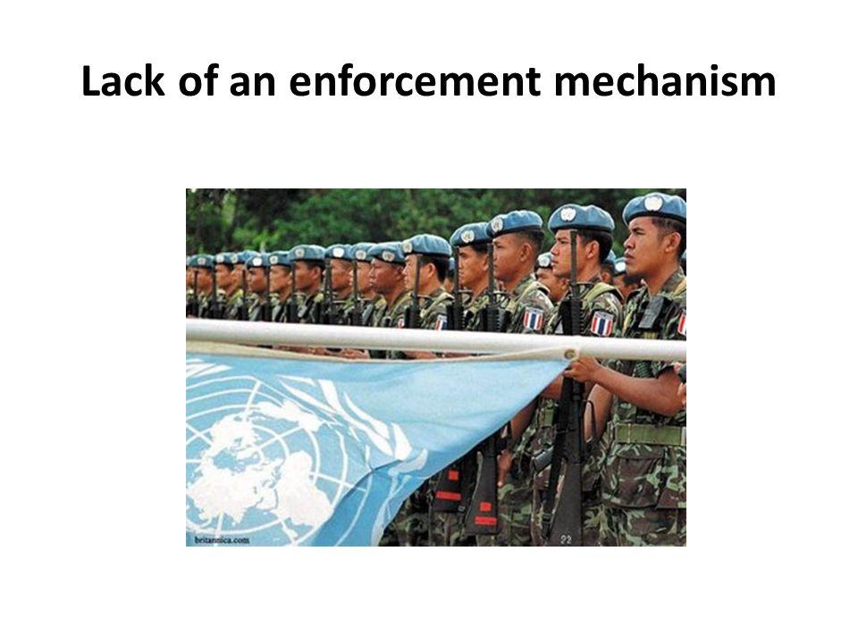 Lack of an enforcement mechanism