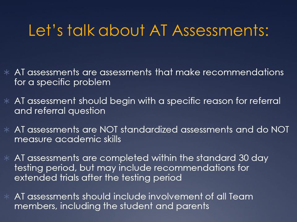 Let's talk about AT Assessments: