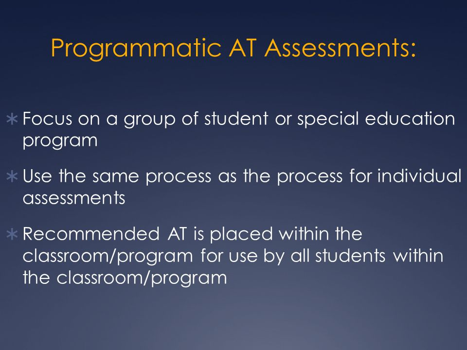 Programmatic AT Assessments: