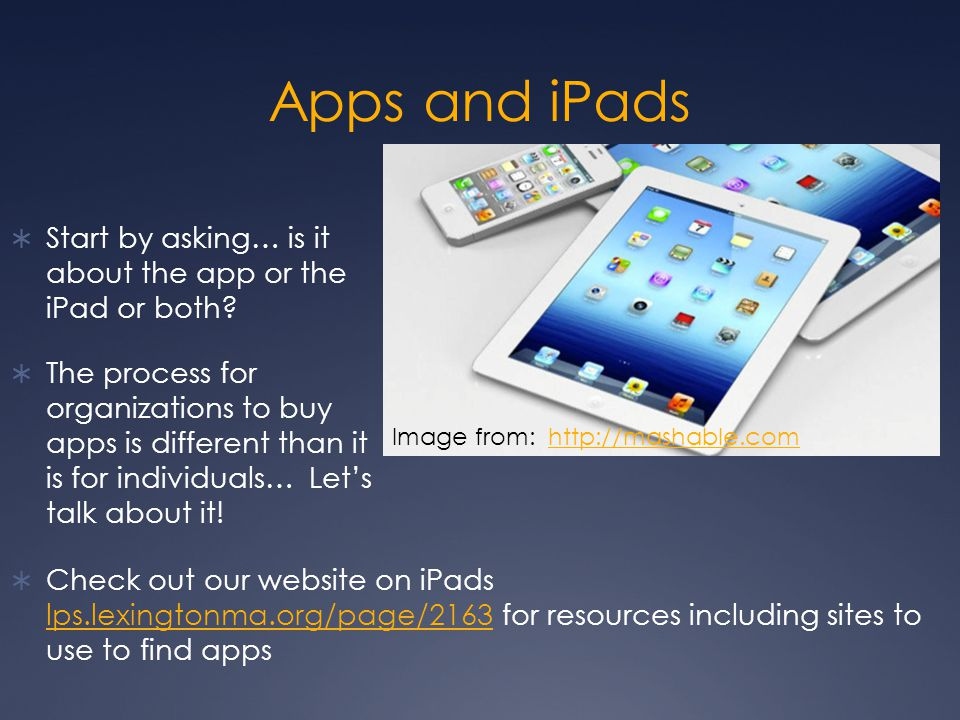Apps and iPads Start by asking… is it about the app or the iPad or both