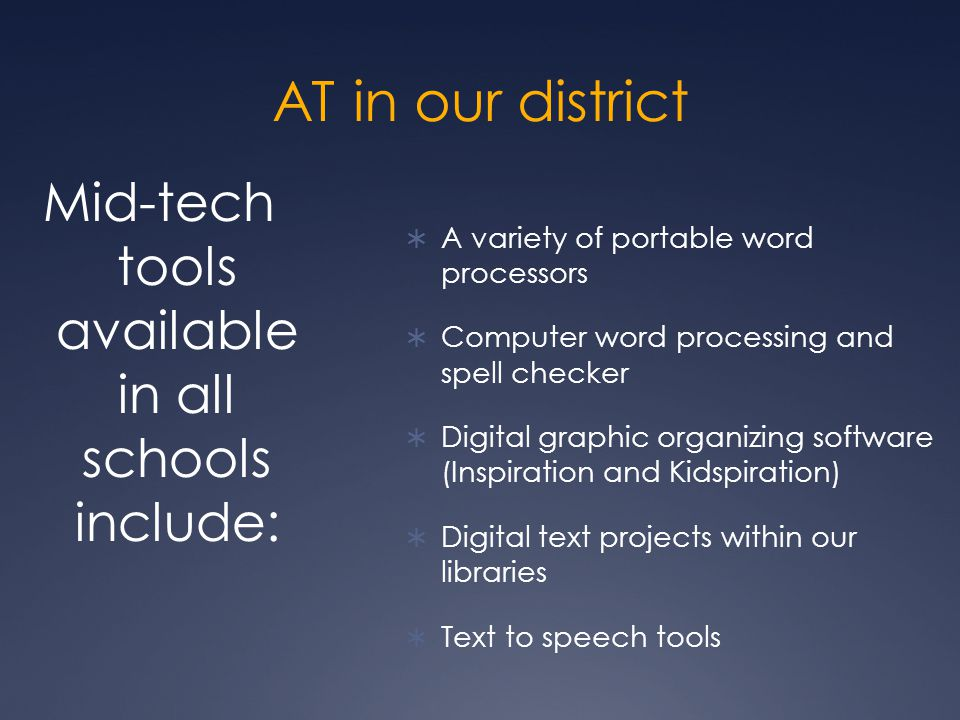 Mid-tech tools available in all schools include: