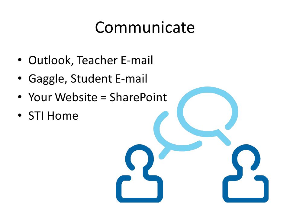 Communicate Outlook, Teacher E-mail Gaggle, Student E-mail