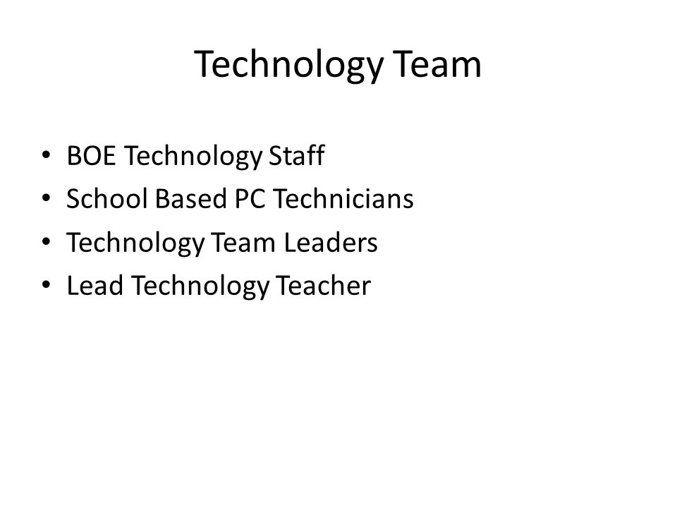 Technology Team BOE Technology Staff School Based PC Technicians