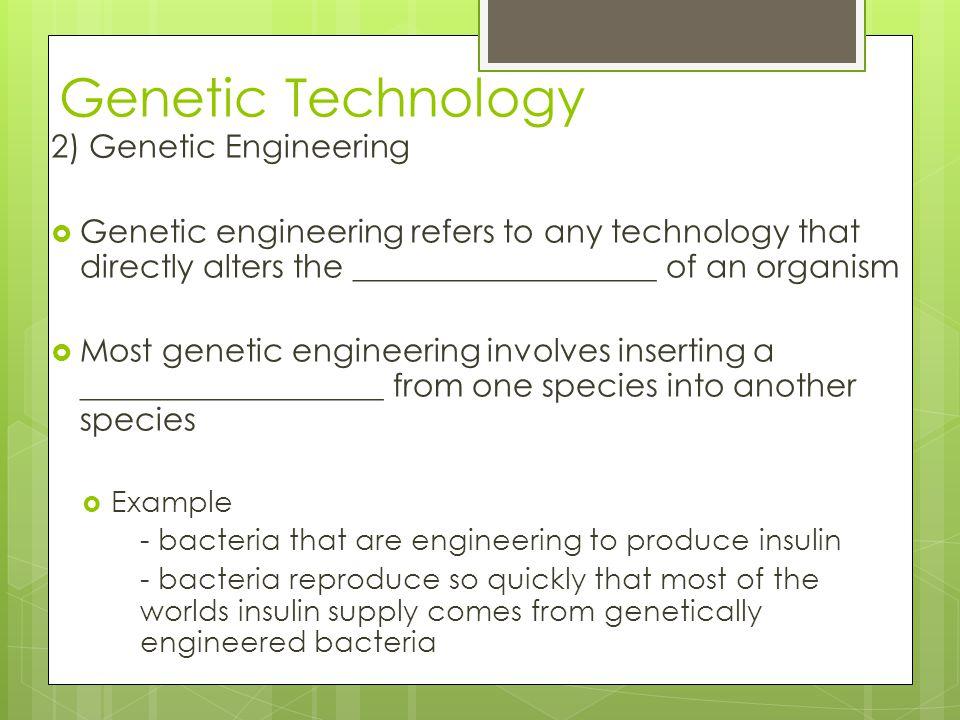 Genetic Technology 2) Genetic Engineering