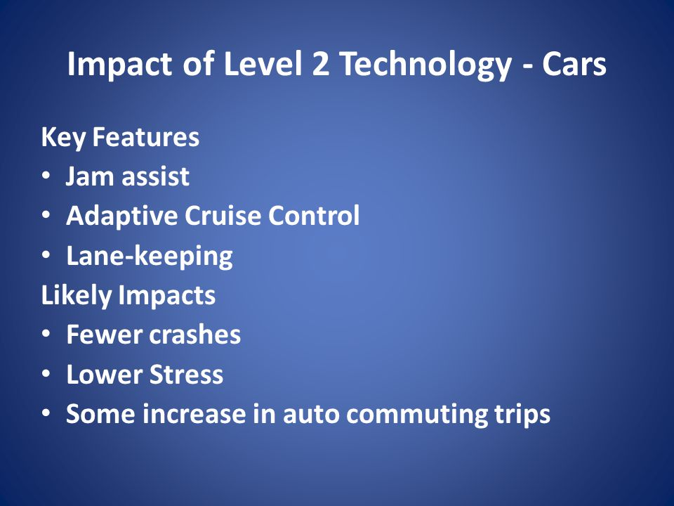 Impact of Level 2 Technology - Cars
