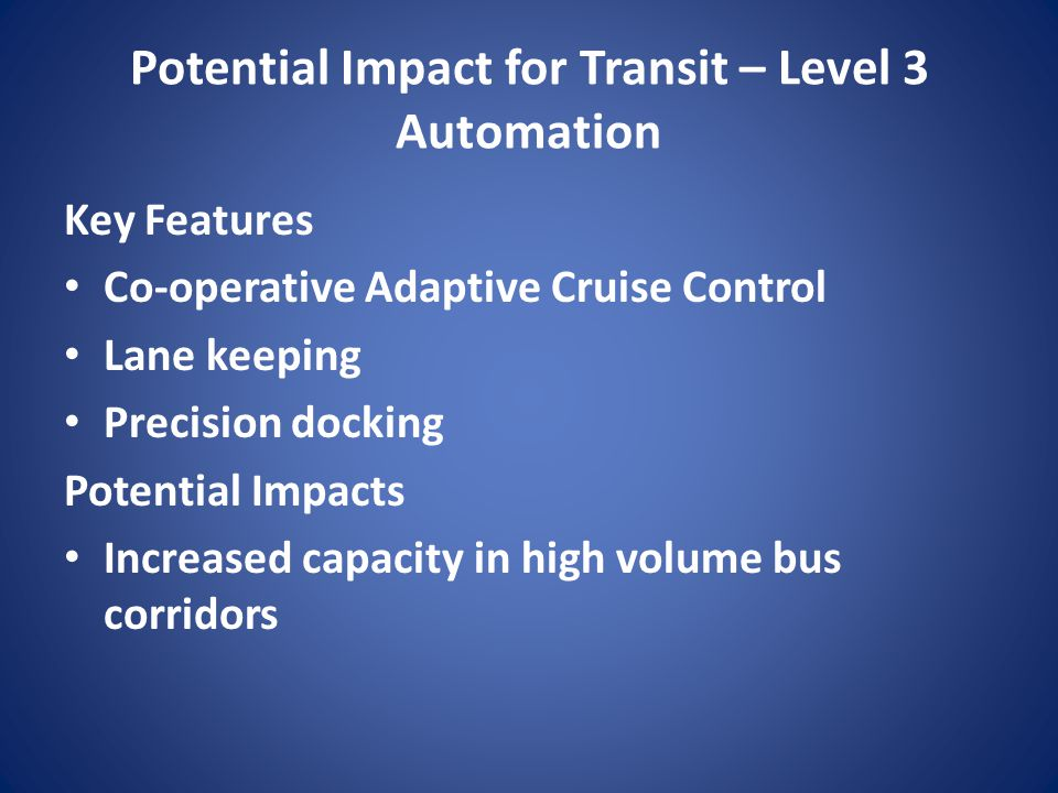 Potential Impact for Transit – Level 3 Automation