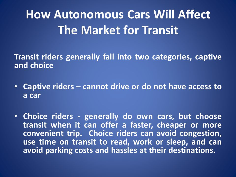 How Autonomous Cars Will Affect The Market for Transit