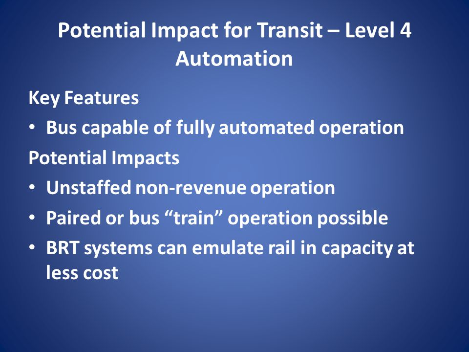 Potential Impact for Transit – Level 4 Automation