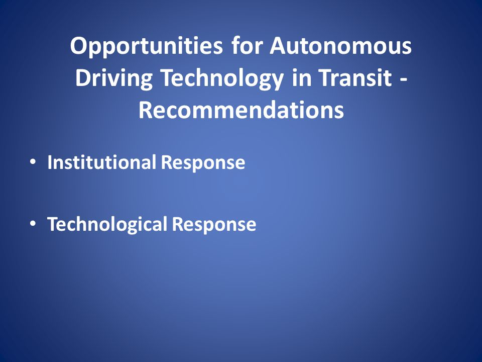 Opportunities for Autonomous Driving Technology in Transit - Recommendations