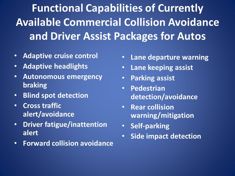 Functional Capabilities of Currently Available Commercial Collision Avoidance and Driver Assist Packages for Autos