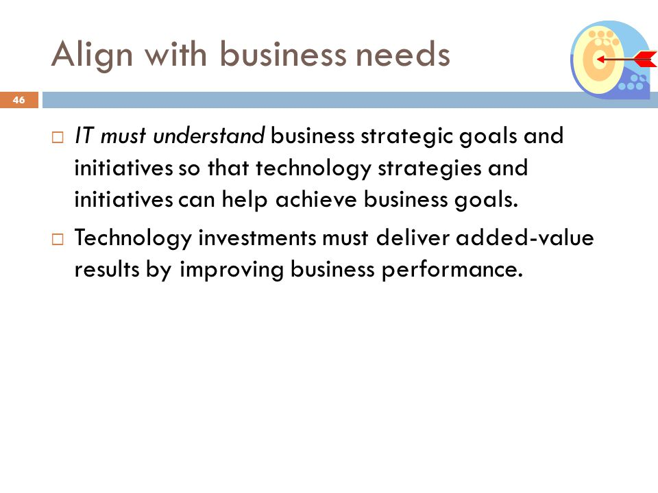 Align with business needs