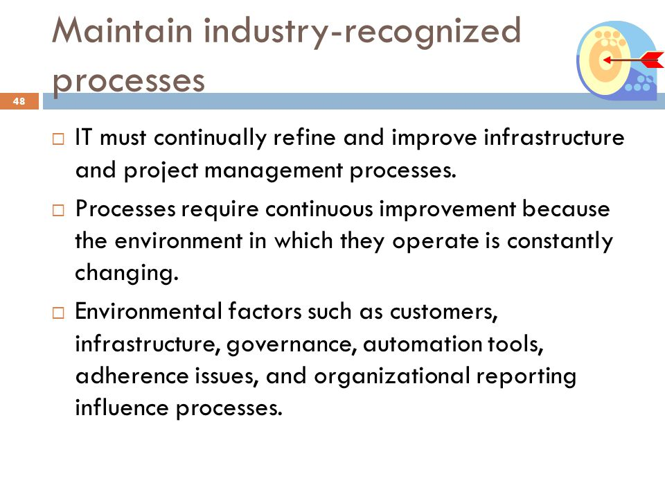 Maintain industry-recognized processes