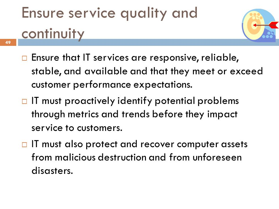 Ensure service quality and continuity