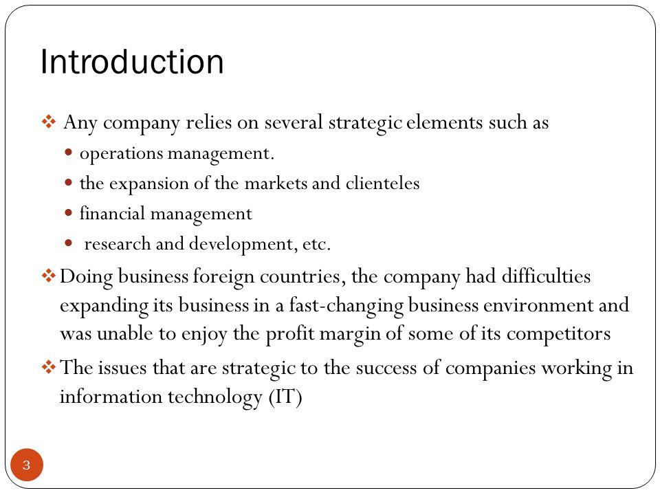 Introduction Any company relies on several strategic elements such as