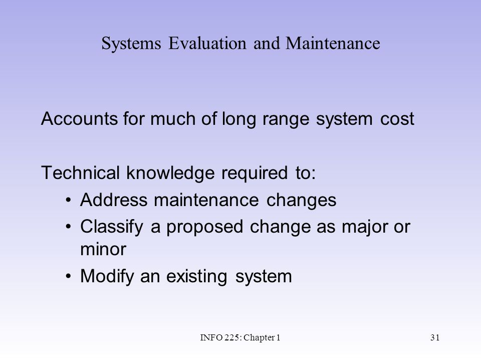 Systems Evaluation and Maintenance