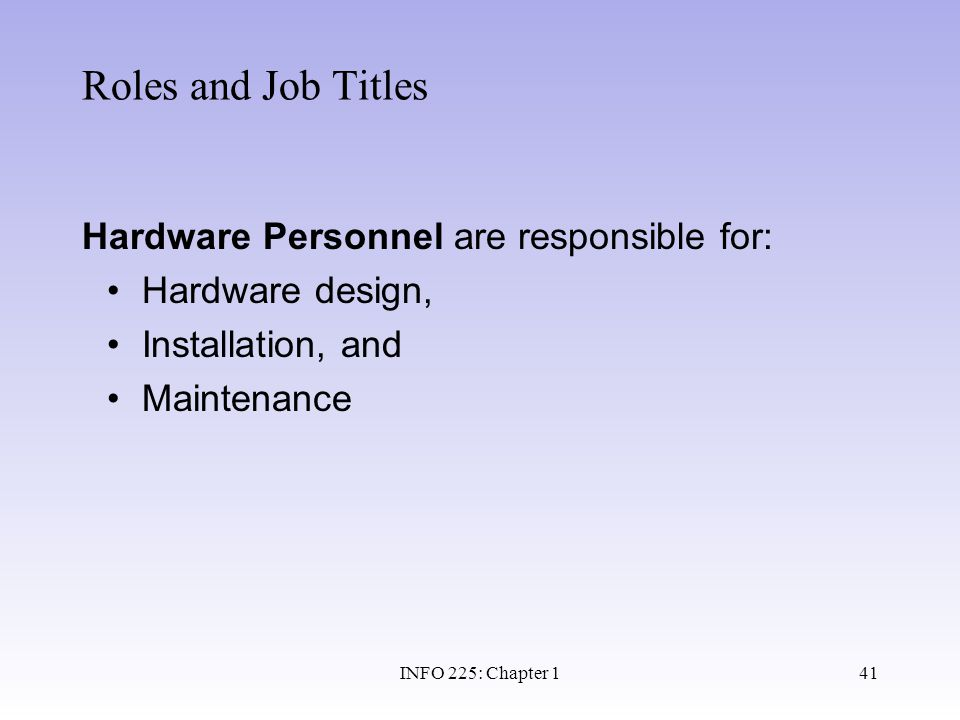 Roles and Job Titles Hardware Personnel are responsible for: