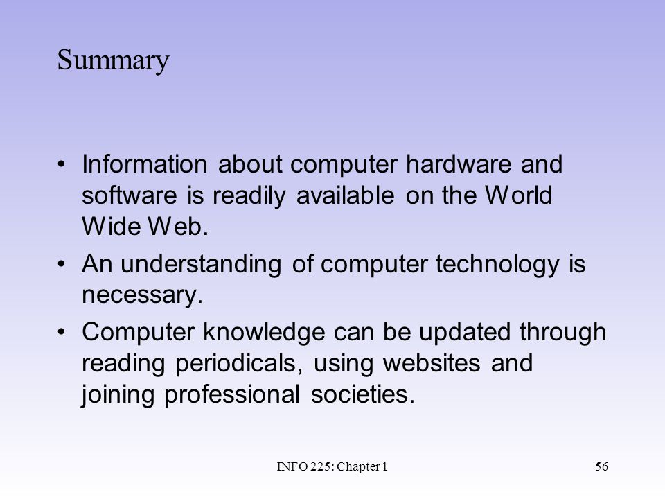 Summary Information about computer hardware and software is readily available on the World Wide Web.