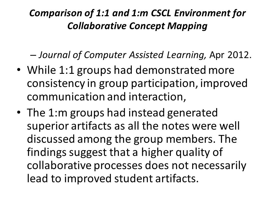 Comparison of 1:1 and 1:m CSCL Environment for Collaborative Concept Mapping