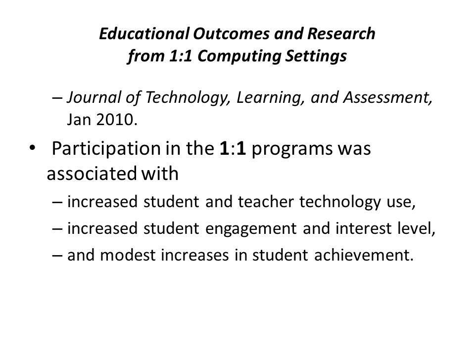 Educational Outcomes and Research from 1:1 Computing Settings