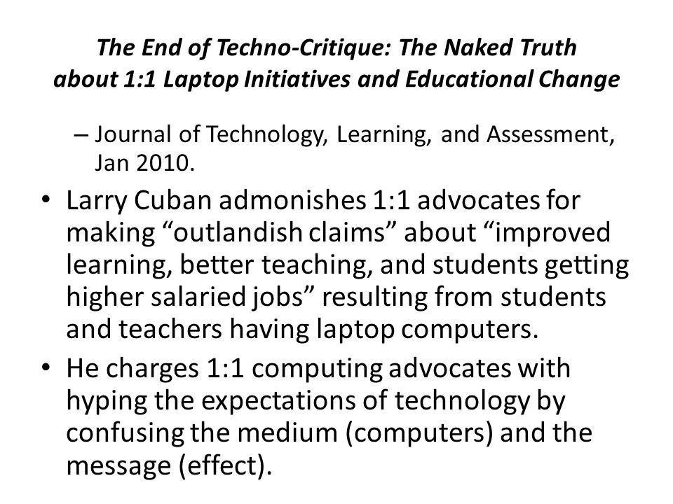 The End of Techno-Critique: The Naked Truth about 1:1 Laptop Initiatives and Educational Change