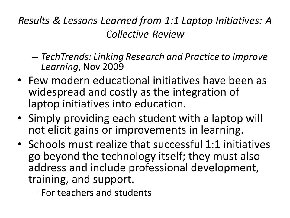 Results & Lessons Learned from 1:1 Laptop Initiatives: A Collective Review
