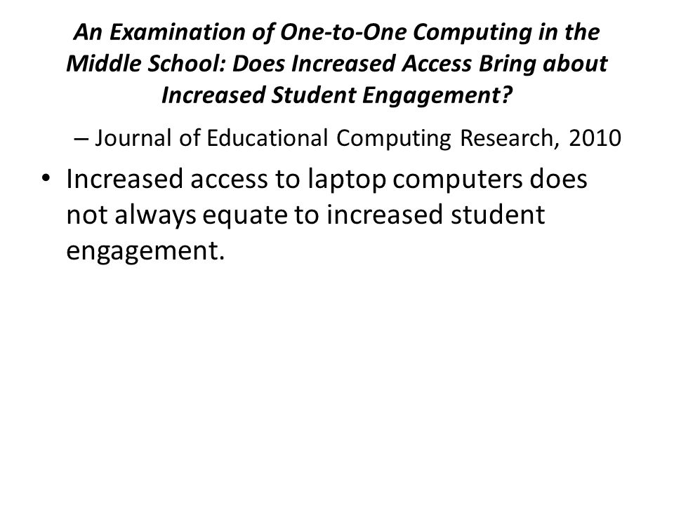 An Examination of One-to-One Computing in the Middle School: Does Increased Access Bring about Increased Student Engagement