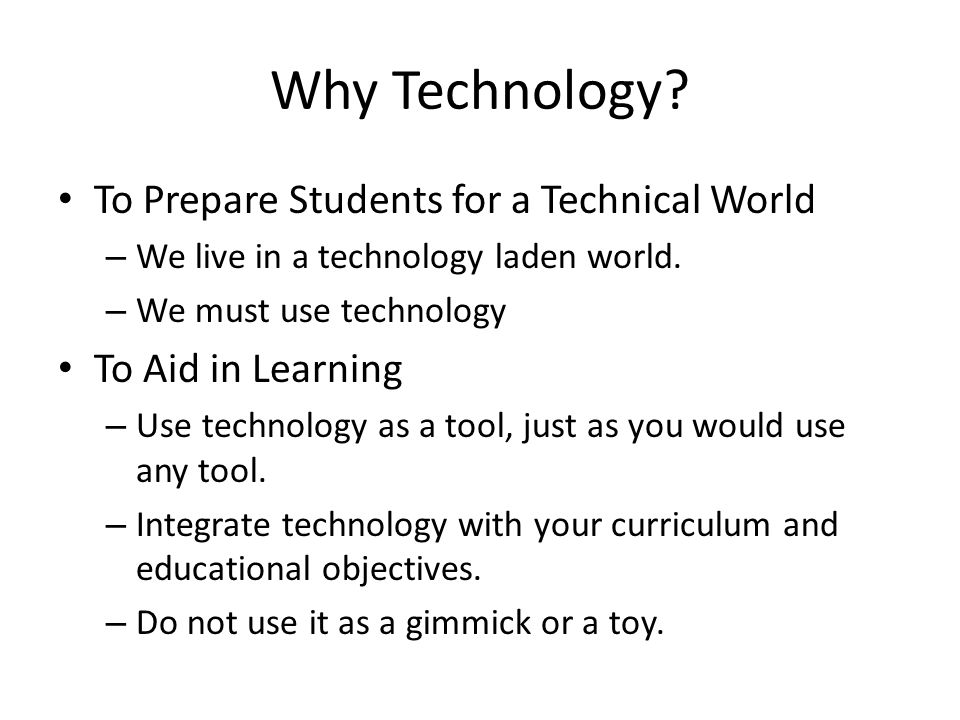 Why Technology To Prepare Students for a Technical World