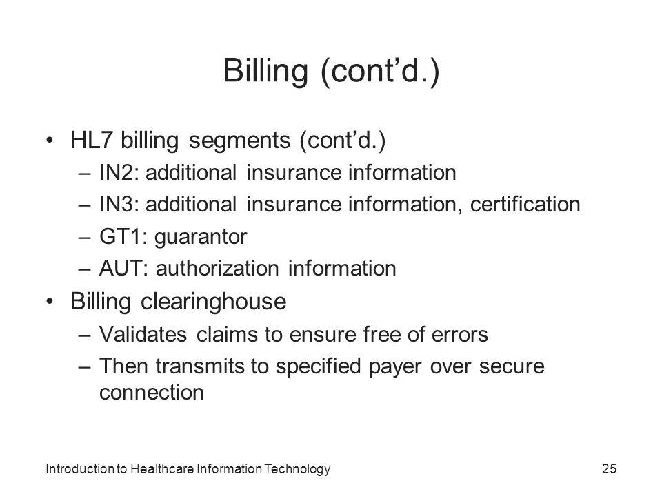 Billing (cont'd.) HL7 billing segments (cont'd.) Billing clearinghouse