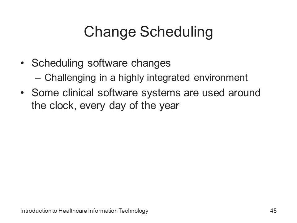 Change Scheduling Scheduling software changes