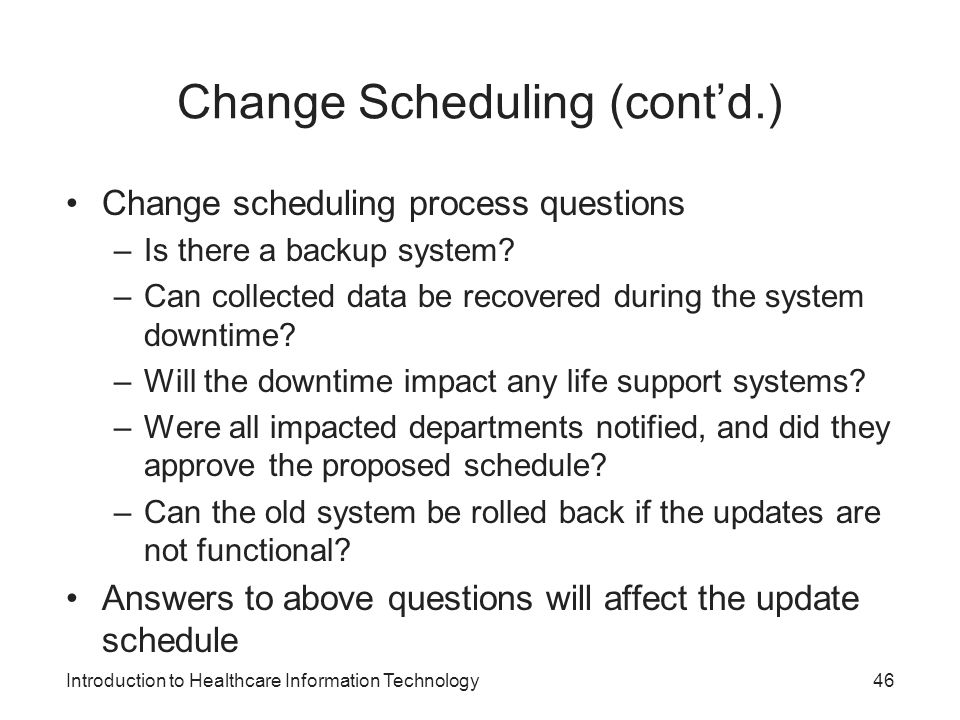 Change Scheduling (cont'd.)